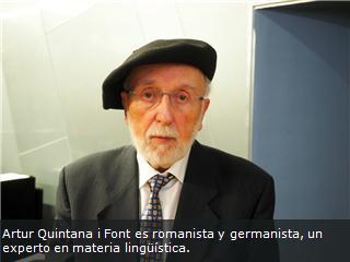Artur Quintana i Font es romanista y germanista, un experto en materia lingüística.