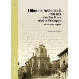 Llibre de testaments (1398-1429) d'en Pere Oriola, notari de Fondespatla. Edició i estudi lingüístic